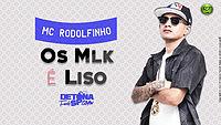 MC Rodolfinho - Os Mlk é Liso.mp3