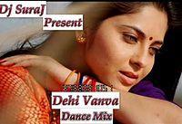 !! Dj_SuraJ !! Dehi Vanva Super Dance Mix !!.mp3
