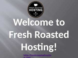 virtual private server provider - Fresh Roasted Hosting.pptx