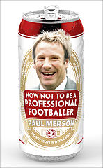 How Not to Be a Professional Footballer - Paul Merson.epub