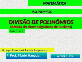 polinomios ___ divisão de polinômios - método da chave - parte 1 de 2 - data211010.pps