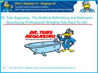 Bathtub Reglazing - Drtubs.ca.pptx