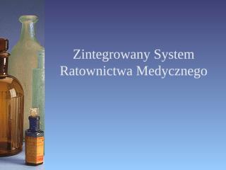 Zintegrowany System Ratownictwa Medycznego.ppt
