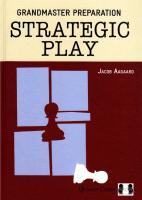 Quality Chess - Grandmaster Preparation - Strategic Play - Jacob Aagaard.pdf