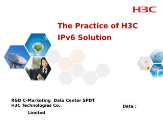The Practice of H3C IPv6 solution.ppt