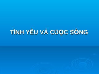 Tinh Yeu va Cuoc Song.pps